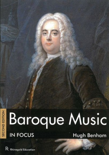 Baroque Music In Focus - Second Edition published by Rhinegold