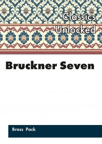 Bruckner Seven - Classics Unlocked: Brass Pack published by Spartan
