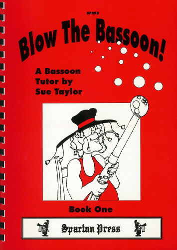 Taylor: Blow The Bassoon! Book 1 published by Spartan