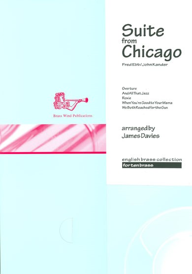 Suite from Chicago for Brass Ensemble published by Brasswind