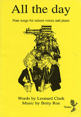 All The Day for Unison Voices by Roe published by Thames