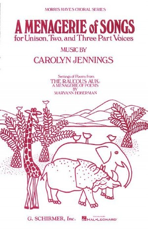 Jennings: A Menagerie Of Songs for Unison, Two & Three Part Voices published by Schirmer