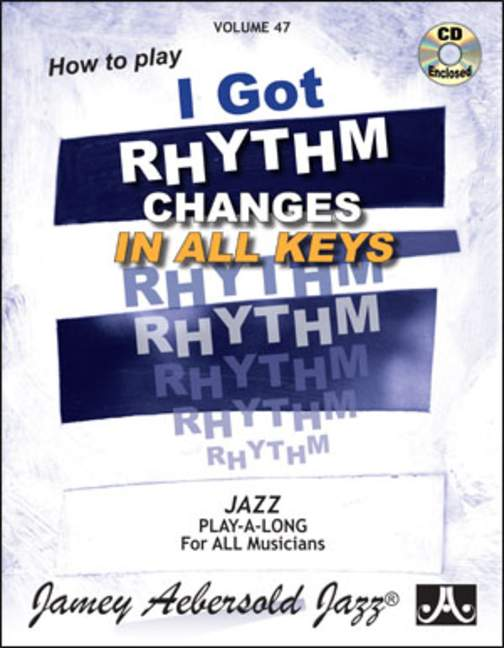 Aebersold 47 I Got Rhythm - Changes In All Keys Book & CD for All Instruments