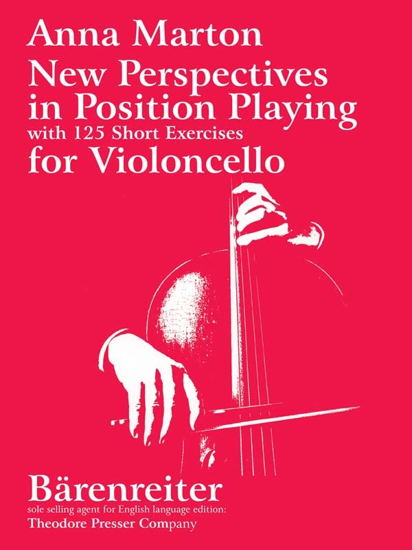 Marton: New Perspectives in Position Playing for Cello published by Theodore Presser