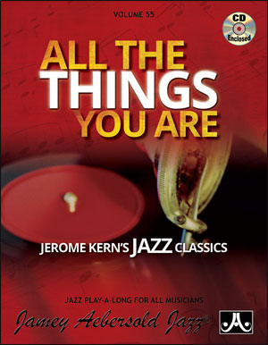 Aebersold 55 All The Things You Are - Jerome Kern's Jazz Classics Book & CD for All Instruments