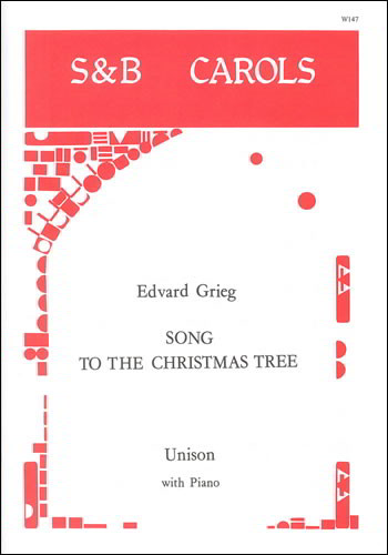 Grieg: Song to the Christmas Tree (Unison) published by Stainer and Bell