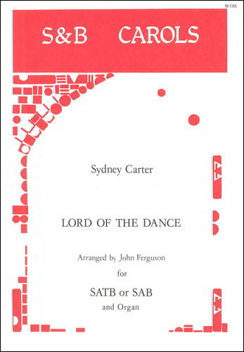 Carter: Lord of the Dance SAB or SATB published by Stainer & Bell