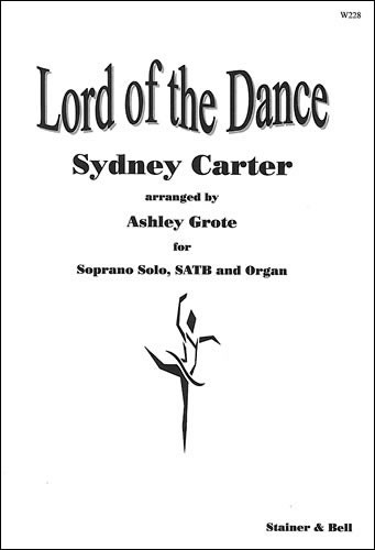 Carter: Lord of the Dance Soprano Solo/SATB published by Stainer & Bell