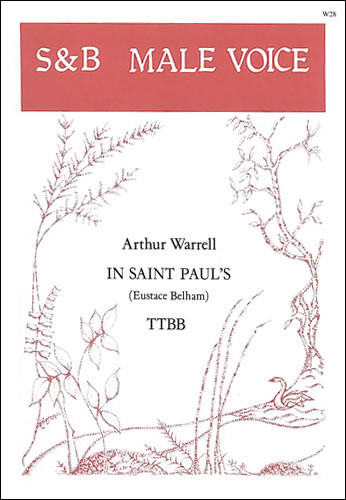 In St Paul's TTBB by Warrell published by Stainer & Bell