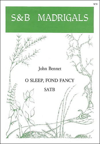 Bennett: O sleep, fond fancy SATB published by Stainer & Bell