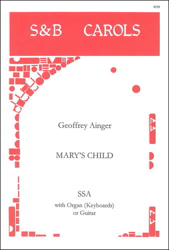Ainger: Mary's Child SSA published by Stainer and Bell