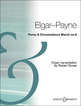 Elgar: Pomp & Circumstance March No 6 for Organ published by Boosey and Hawkes