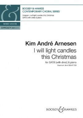 Arnesen: I will light candles this Christmas SATB published by Boosey & Hawkes