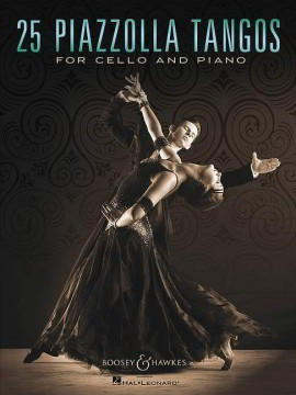 Piazzolla: 25 Piazzolla Tangos for Cello published by Boosey & Hawkes