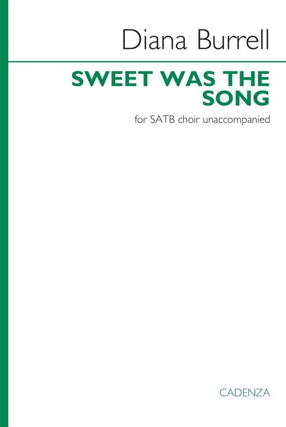 Burrell: Sweet was the song SATB published by Cadenza
