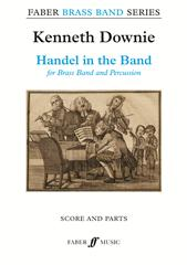 Downie: Handel in the Band for Brass Band - Score & Parts published by Faber