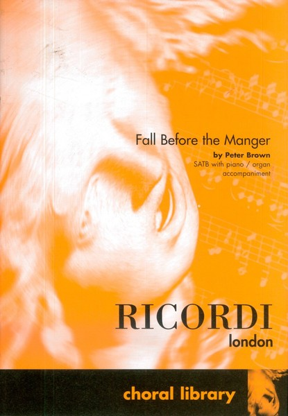 Brown: Fall Before The Manger SATB published by Ricordi
