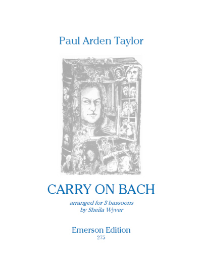 Taylor: Carry On Bach for 3 Bassoons published by Emerson