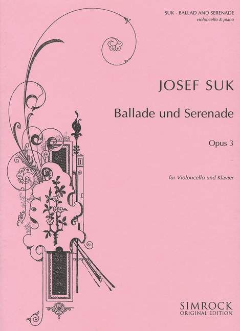 Suk: Ballad & Serenade Opus 3 for Cello & Piano published by Simrock