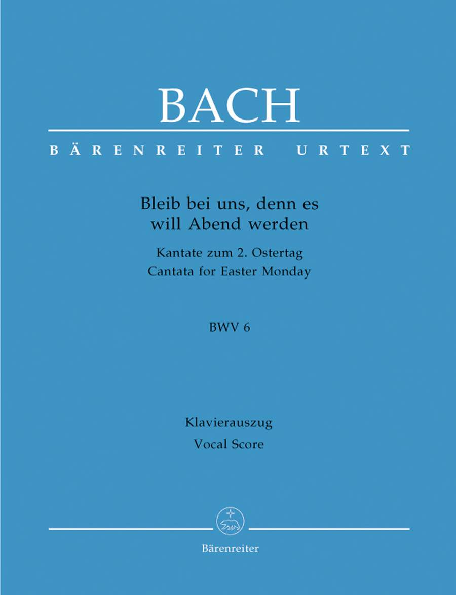 Bach: Cantata No 6: Bleib bei uns, denn es will Abend (BWV 6) published by Barenreiter Urtext - Vocal Score