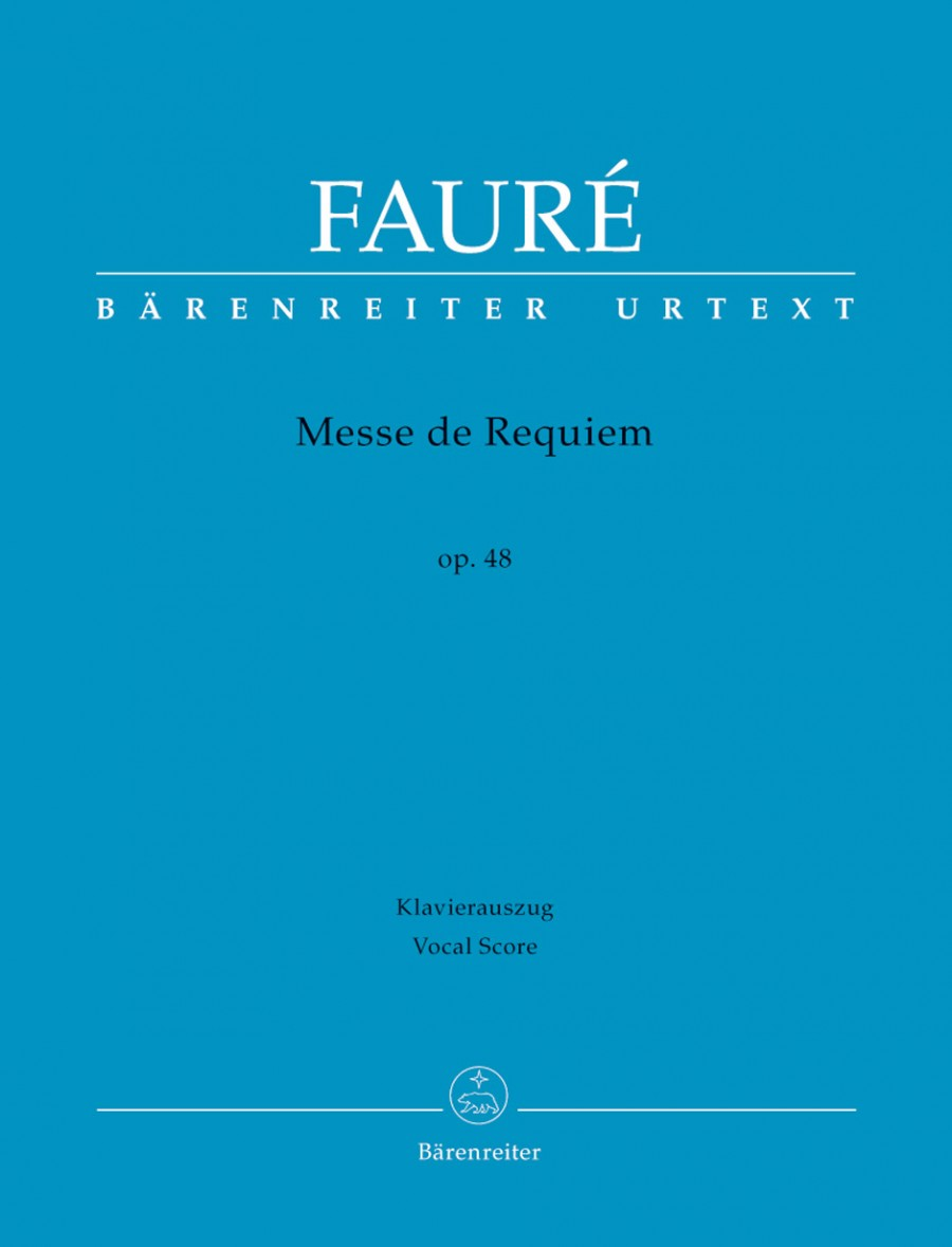 Faure: Requiem, Op48 (based on the full orchestral version of 1900) published by Barenreiter Urtext - Vocal Score