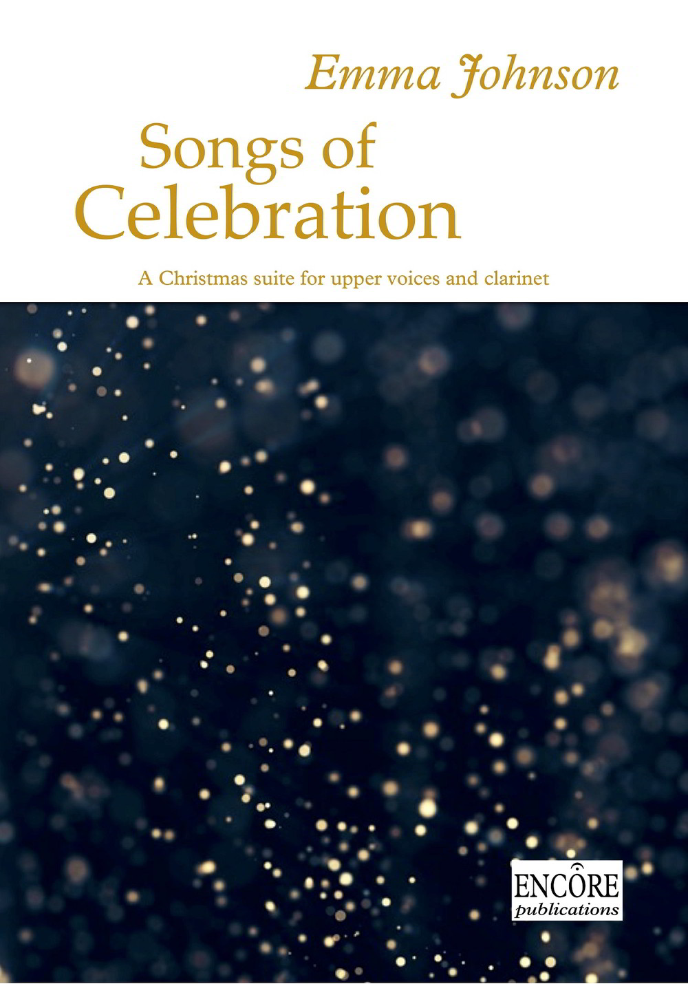 Johnson: Songs of Celebration (clarinet part only) published by Encore