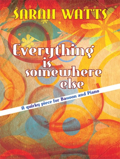 Watts: Everything Is Somewhere Else for Bassoon published by Mayhew