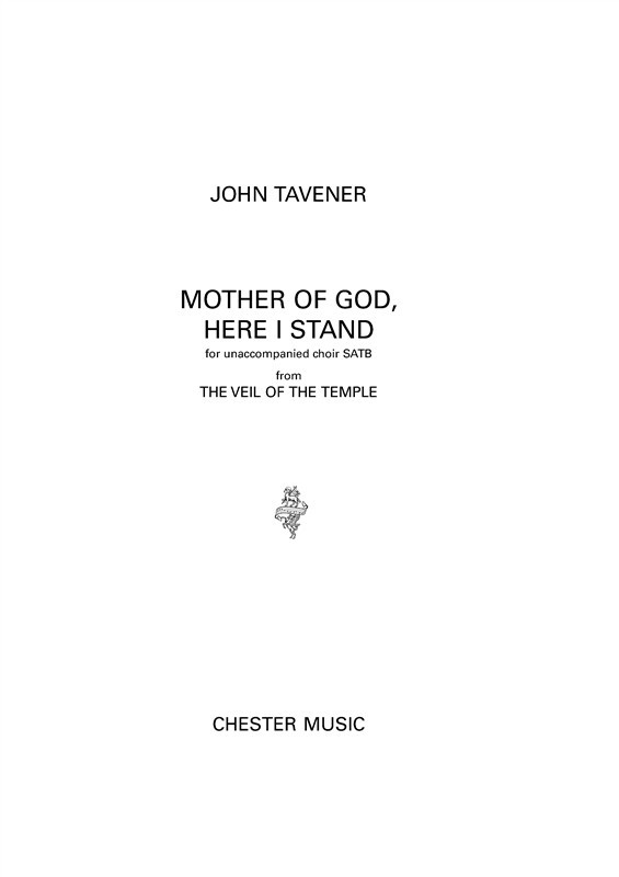 Tavener: Mother of God Here I Stand SATB published by Chester