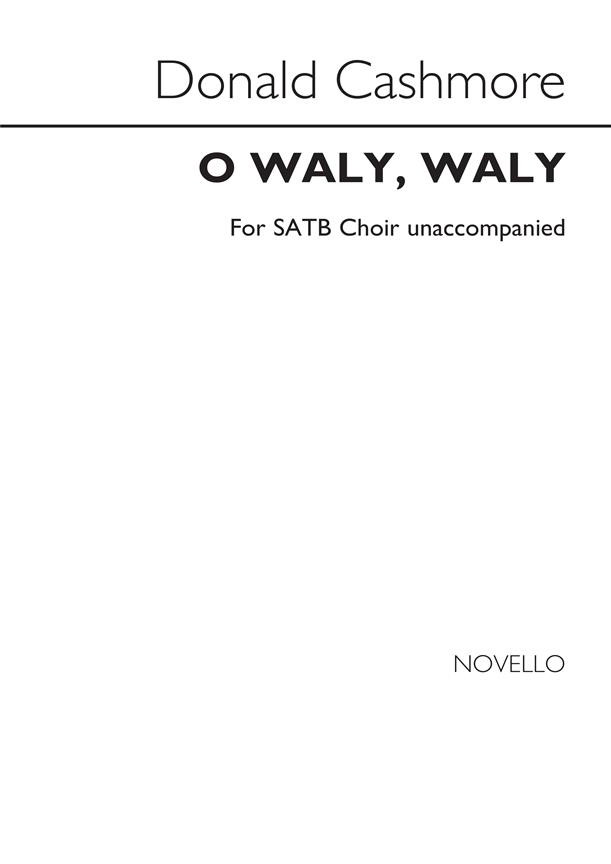Cashmore: O Waly, Waly SATB published by Novello
