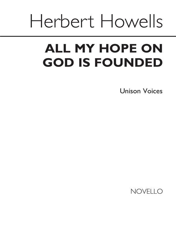 Howells: All My Hope On God Is Founded (Unison) published by Novello