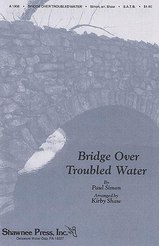 Bridge Over Troubled Water SATB published by Shawnee Press