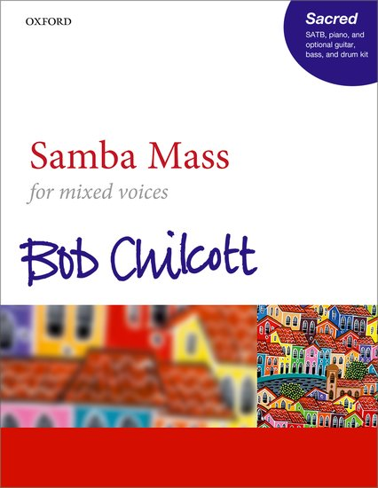 Chilcott: Samba Mass SATB Vocal Score published by Oxford University Press