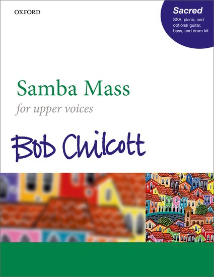 Chilcott: Samba Mass SSA Vocal Score published by Oxford University Press