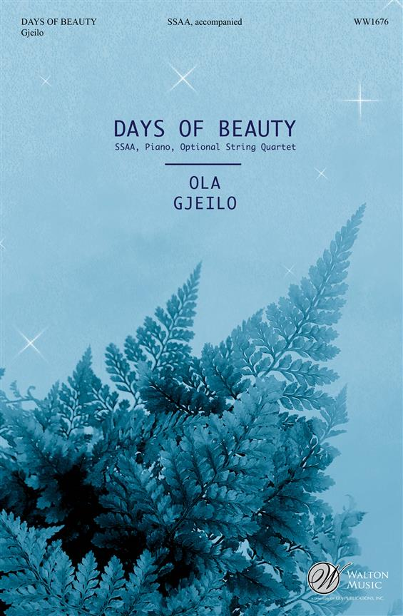 Gjeilo: Days of Beauty SSAA published by Walton