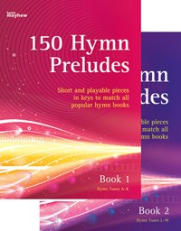 150 Hymn Preludes for Organ published by Mayhew