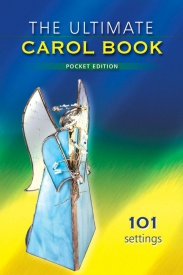 Ultimate Carol Book for Choirs (Pocket Edition) published by Kevin Mayhew