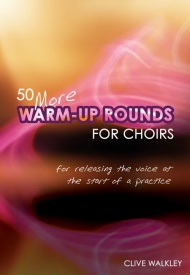 50 More Warm Up Rounds for Choirs by Walkley published by Kevin Mayhew