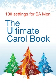 The Ultimate Carol Book SA/Men published by Kevin Mayhew