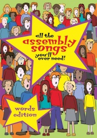 All the Assembly Songs You'll Ever Need (Words Edition) published by Mayhew