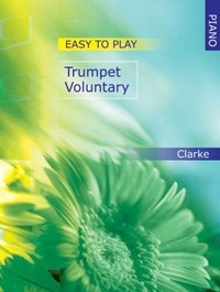 Clarke: Easy-to-play Trumpet Voluntary for Piano published by Mayhew