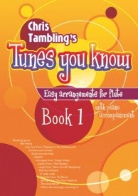 Chris Tambling's Tunes You Know for Flute - Book 1 published by Mayhew