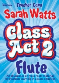 Class Act 2 Flute - Teacher Book published by Mayhew