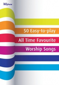 50 Easy-to-play All Time Favourite Worship Songs published by Mayhew