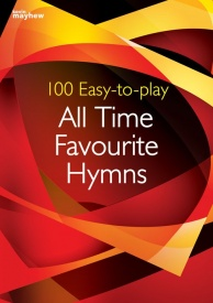 100 Easy-to-play All Time Favourite Hymns published by Mayhew
