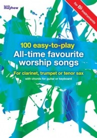 100 Easy-to-Play All-Time Favourite Worship Songs for B Flat Instruments published by Kevin Mayhew
