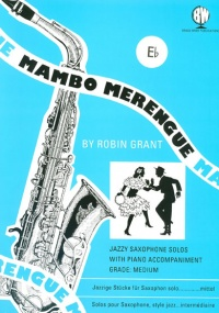 Grant: Mambo Merengue for Alto Saxophone published by Brasswind