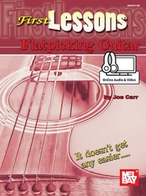 First Lessons for Flatpicking Guitar published by Mel Bay (Book/Online Audio)
