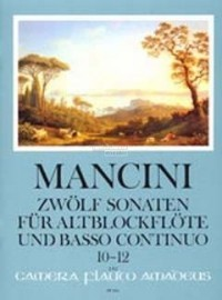 12 Sonatas by Mancini Volume 4 for Treble Recorder (Flute or Oboe) published by Amadeus