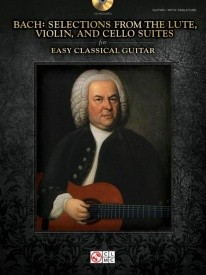 Bach: Selections From The Lute, Violin, And Cello Suites for Easy Classical Guitar published by Hal Leonard