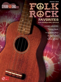 Folk Rock Favorites: Strum & Sing Ukulele published by Cherry Lane